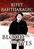 Blood in the Eyes, Rifet Bahtijaragic, 1462690440