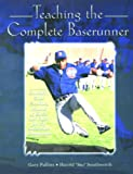 Teaching the Complete Baserunner, Pullins, Gary and Southworth, Harold S., 0787274607
