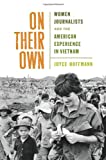 img - for On Their Own: Women Journalists and the American Experience in Vietnam book / textbook / text book