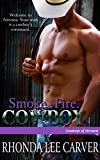 Smoke. Fire. Cowboy (Cowboys of Nirvana Book 3)