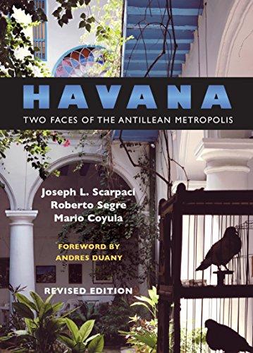 Havana: Two Faces of the Antillean Metropolis