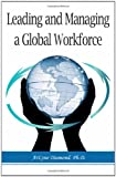 Leading and Managing a Global Workforce : Navigating Workplace Challenges and Change Today and in the Future, Diamond, ArLyne, 1600052142