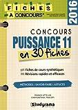 Concours Puissance 11 : 30 fiches méthodes, savoir-faire et astuces