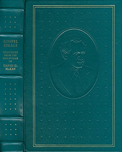 Gospel Ideals Selections From The Discourses of David O McKay