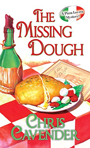 The Missing Dough (Pizza Lover's Mystery Book 6)