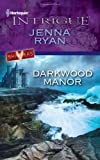 Darkwood Manor, Jenna Ryan, 0373695268