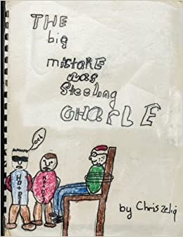Book The Big Mistake Was Steeling Charlie: Don't judge a book by its cover