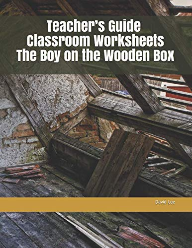 Teacher's Guide Classroom Worksheets The Boy on the Wooden Box (The Boy On The Wooden Box)