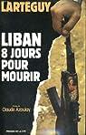 Liban. 8 jours pour mourir par Lartéguy