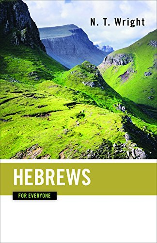 By Tom Wright Hebrews for Everyone (The New Testament for Everyone) [Paperback] pdf epub