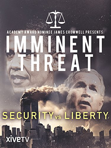 Imminent Threat: Security vs. Liberty (Academy Films 2015 Award)