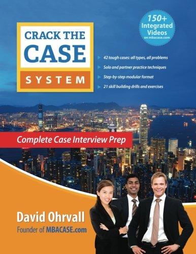 Crack the Case System: Complete Case Interview Prep pdf