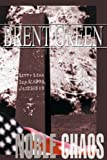 Noble Chaos, Brent Green, 0595096824