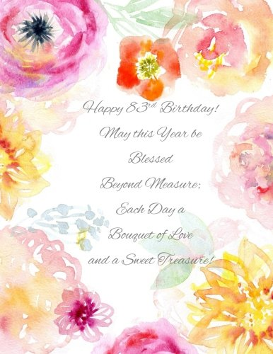Happy 83rd Birthday!: May this Year be Blessed Beyond Measure and Each Day a Bouquet of Love and a Sweet Treasure! 83rd Birthday Gifts for Her in all ... Shirt Balloons Sash Cards in Novelty & More