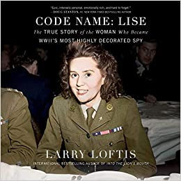 Amazon Com Code Name Lise The True Story Of The Spy Who Became