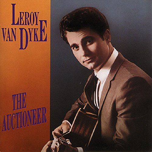 Leroy Van Dyke - The Auctioneer Lyrics - Zortam Music