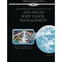 Transformational Guide to OEE: Advanced Shop Floor Management