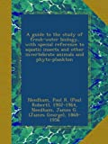 img - for A guide to the study of fresh-water biology, with special reference to aquatic insects and other invertebrate animals and phyto-plankton book / textbook / text book