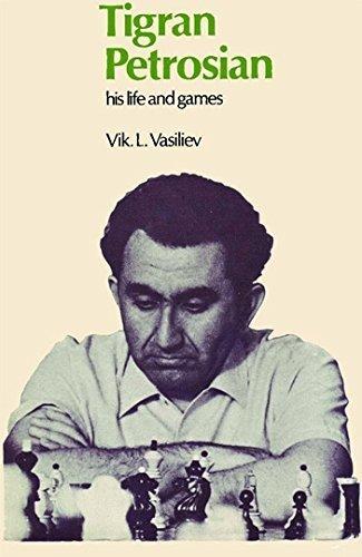 Tigran Petrosian His Life and Games by Vik Vasiliev (2009-10-13)