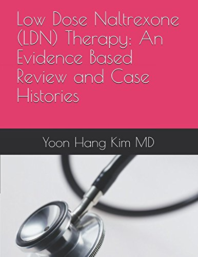 Low Dose Naltrexone (LDN) Therapy: An Evidence Based Review and Case Histories