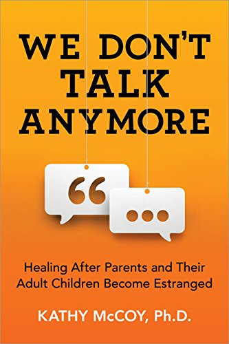 Book Cover: We Don't Talk Anymore: Healing after Parents and Their Adult Children Become Estranged