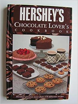 Hersheys chocolate lovers cookbook hersheys 9780887057618 hersheys chocolate lovers cookbook hersheys 9780887057618 amazon books forumfinder Choice Image