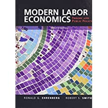 Modern Labor Economics: Theory and Public Policy (12th Edition)