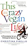 This Crazy Vegan Life, Christina Pirello, 1557885389
