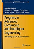 img - for Progress in Advanced Computing and Intelligent Engineering: Proceedings of ICACIE 2017, Volume 1 (Advances in Intelligent Systems and Computing) book / textbook / text book