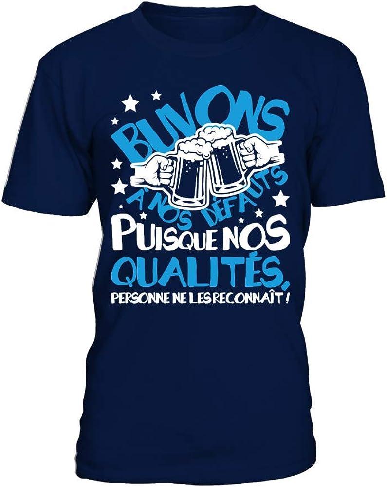 Personne ne Les reconna/ît/! TEEZILY T-Shirt Homme Buvons /à nos d/éfauts puisque nos qualit/és