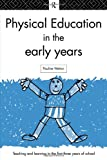 Physical Education in the Early Years, Wetton, Pauline, 041513529X