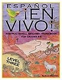 en espanol level 3 - Español En Vivo Level 3: Instructional Spanish Workbook for Grades 4-8 (Español En Vivo Instructional Workbooks) (Volume 3)