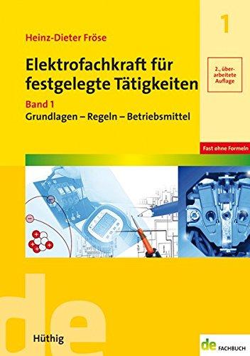 Elektrofachkraft für festgelegte Tätigkeiten: Band 1: Grundlagen - Regeln - Betriebsmittel (de-Fachwissen)