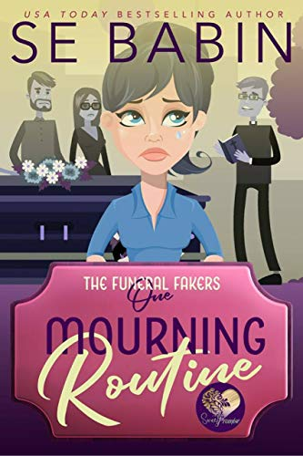 Mourning Routine (The Funeral Fakers Book 1) by [Babin, S.E., Press, Sweet Promise]