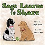 Sage Learns to Share, Gayle Irwin, 1608364097