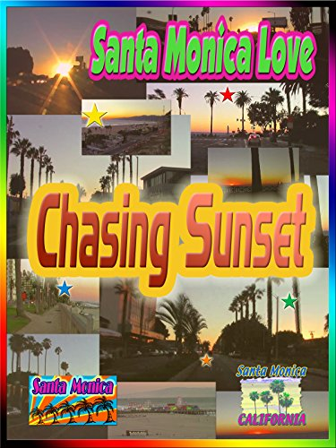 Santa Monica Love: Chasing Sunset (3:05)