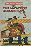 img - for We Were There with the Lafayette Escadrille. We Were There Series No. 33 book / textbook / text book