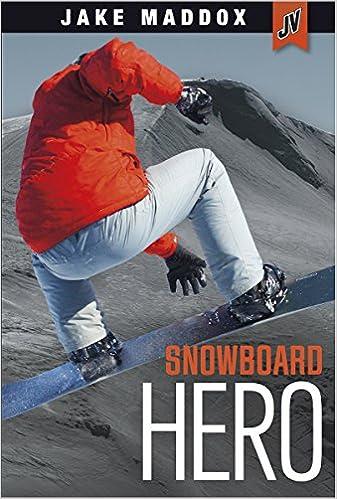 Snowboard Hero (Jake Maddox Jv)