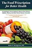The Food Prescription for Better Health, Baxter D. Montgomery, 0983128715