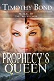 Prophecy's Queen: An Epic Fantasy (The Triadine Saga)