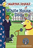 Martha Speaks: White House Dog (Chapter Book)