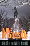 Ghost of the White Nights, L. E. Modesitt, 0765300958