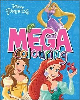 Disney Princess Mega Colouring Amazoncouk Parragon Books Ltd 5055609117951
