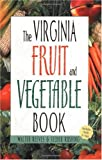 Virginia Fruit and Vegetable Book, Walter Reeves and Felder Rushing, 1930604602