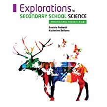 Explorations in Secondary School Science: Practice and Theory, 7-12,