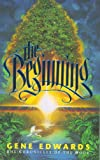 The Beginning, Gene Edwards, 0842310843