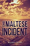 The Maltese Incident: A Novel of Time Travel (The Harry and Meg Series Book 1)