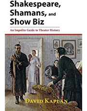 Shakespeare, Shamans, and Show Biz: An Impolite Guide to Theater History