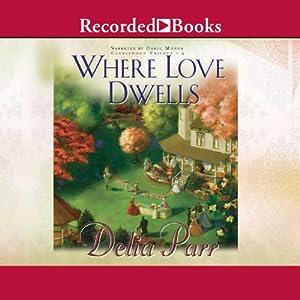 Where Love Dwells Audiobook