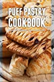 Puff Pastry Cookbook: Top 50 Most Delicious Puff Pastry Recipes